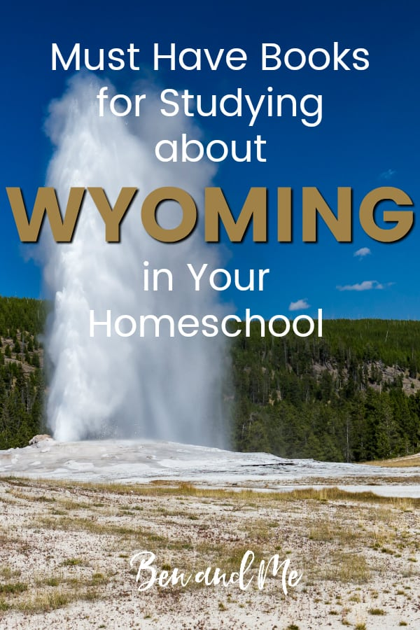 Wyoming Book Basket -- must read books for visiting or studying The Equality State! Includes other ideas and resources for a Wyoming unit study! #homeschool #traveltheUSA #wyomingunitstudy #unitstudies #homeschoolgeography