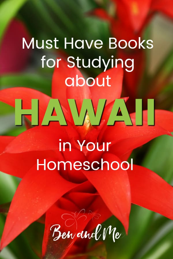 Hawaii Book Basket -- must read books for visiting or studying The Aloha State! Includes other ideas and resources for a Hawaii unit study! #homeschool #traveltheUSA #hawaiiunitstudy #unitstudies #homeschoolgeography