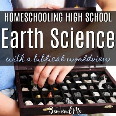 Homeschooling High School Earth Science with a Biblical Worldview
