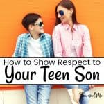 How to Show Respect To Your Teen Son