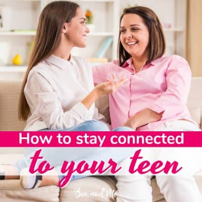 How to Stay Connected to Your Teen