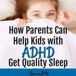 How Parents Can Help Kids With ADHD Get Quality Sleep