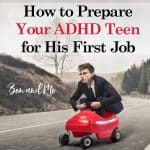 How to Prepare Your ADHD Teen for His First Job