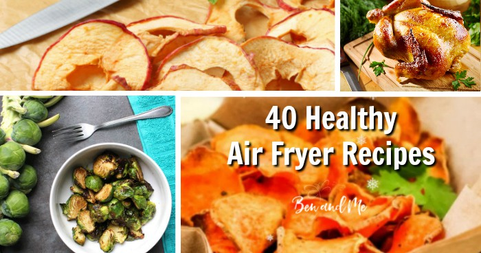 40 Healthy Air Fryer Recipes Ben And Me