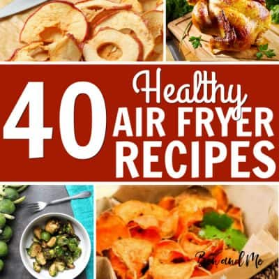 40 Healthy Air Fryer Recipes