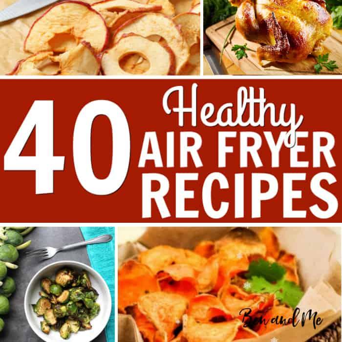 40 Healthy Air Fryer Recipes