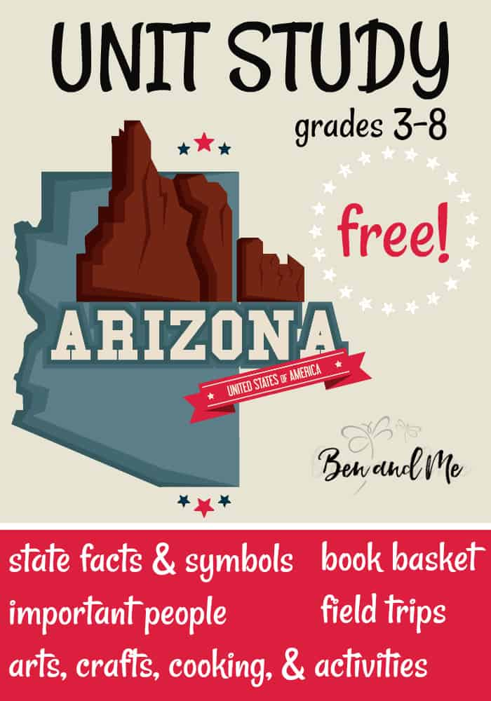 "FREE Arizona Unit Study for grades 3-8 -- learn about the ""Grand Canyon State"" with books, arts and crafts, recipes, and more! #unitstudies #homeschool #homeschooling #geography #arizona"