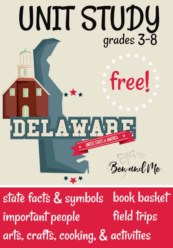 """FREE Delaware Unit Study for grades 3-8 -- learn about the """"First State"""" with books, arts and crafts, recipes, and more! #unitstudies #homeschool #homeschooling #geography"""