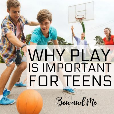 Why Play is Important for Teens