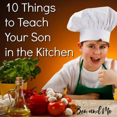 10 Things to Teach Your Son in the Kitchen