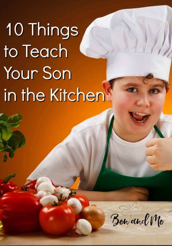 Before you can fully unleash your son in the kitchen, he needs to learn several things. Here are my top 10 things you should teach your son in the kitchen. #cookingwithkids #homeschool #kidsinthekitchen