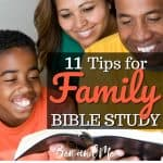 11 Tips for Family Bible Study