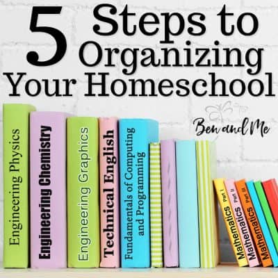 5 Steps to Organizing Your Homeschool