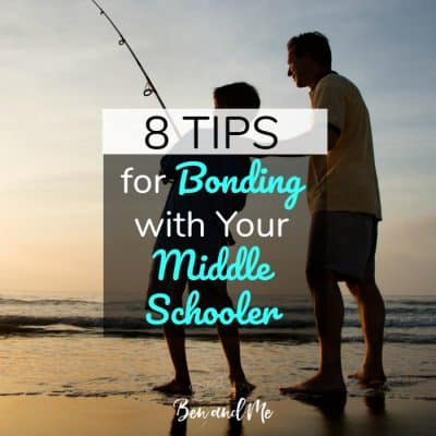 8 Awesome Tips for Bonding with Your Middle Schooler
