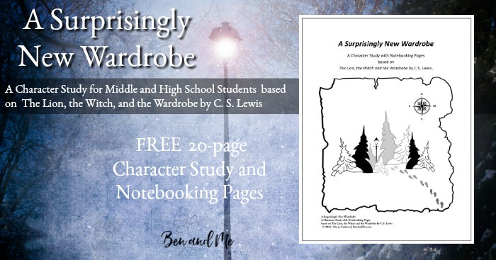 A Surprisingly New Wardrobe -- a free, printable character study based on The Lion, the Witch, and the Wardrobe by C. S. Lewis for homeschool middle and high school students. #homeschool #Narnia #CSLewis #characterstudy #literature #homeschoolfreebies
