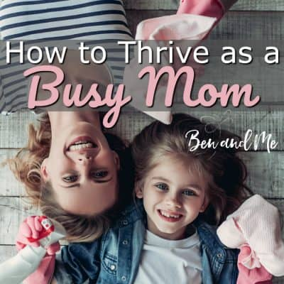 How to Thrive as a Busy Mom