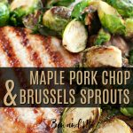 Maple Pork Chops and Brussels Sprouts Recipe