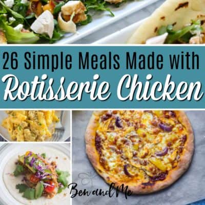 Chicken Quesadillas + 25 More Simple Meals Made with Rotisserie Chicken