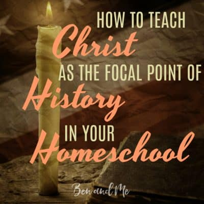 Teaching Christ as the Focal Point of History