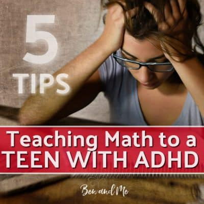 5 Tips for Teaching Math to a Teen with ADHD