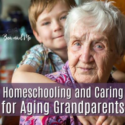 Homeschooling and Caring for Aging Grandparents