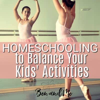 Homeschooling to Balance Your Kids' Activities