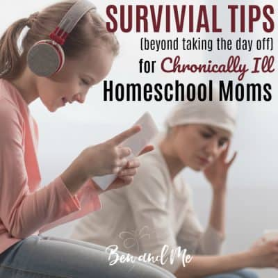 Survival Tips (Beyond Taking the Day Off) for Chronically Ill Homeschool Moms
