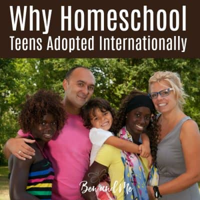 Why Homeschool Teens Adopted Internationally?