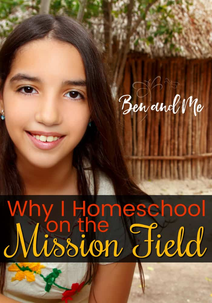 A missionary homeschool mom shares 3 reasons they homeschool on the mission field, 3 unique things about homeschooling in Mexico, and 3 ways they've customized their homeschool to fit the life they've been called to live as expats and missionaries. #homeschool #homeschooling #whyhomeschool #missionfield