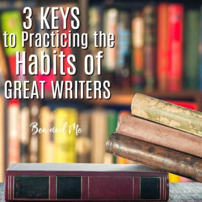 3 Keys to Practicing the Habits of Great Writers