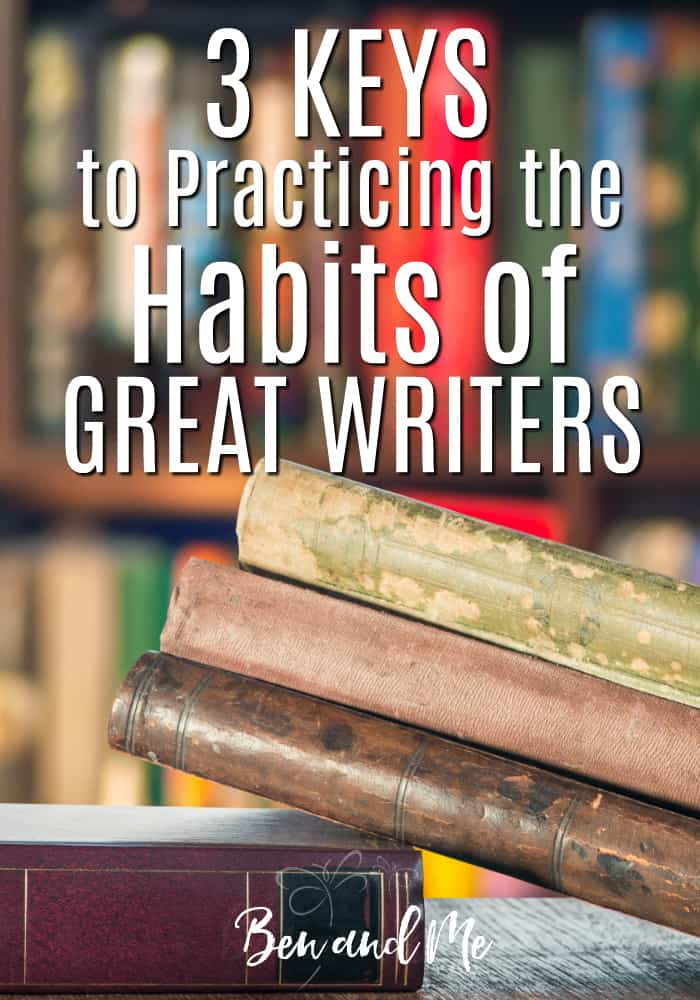 When we consider the great writers, we're amazed at how expressive their works are. We hope that our children will be able to express thoughts as clearly as they.  So here are three keys to practicing the habits of great writers. #homeschool #highschool #writing