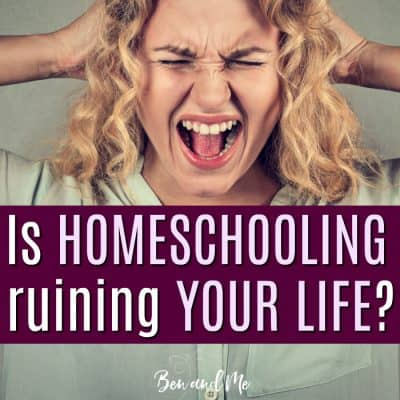 Is Homeschooling Ruining Your Life?