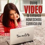 Using Video to Enhance Homeschool Curriculum