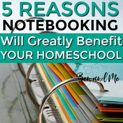 5 Ways Notebooking Will Greatly Benefit Your Homeschool
