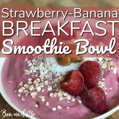 Strawberry-Banana Breakfast Smoothie Bowl