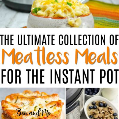 Ultimate Collection of Meatless Meals for the Instant Pot Pressure Cooker