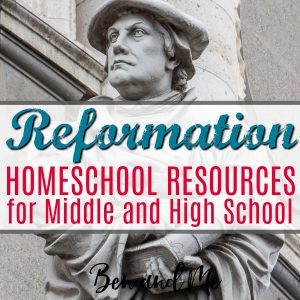 Reformation Homeschool Resources for Middle and High School