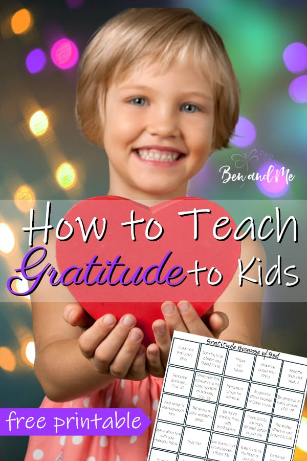 When you teach gratitude to kids, you not only need to teach them what to do but show them in your own daily life. This free printable will help your whole family show gratitude because of God. #gratitude #teachgratitude #howto #parenting #Christianparenting #Christianparents #kids