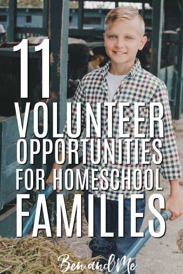 Volunteering is a way to give back to the community, but it also benefits your child's education! Here are 11 volunteer opportunities for homeschool families. #homeschooling #familyactivities #volunteering #homeschool #volunteeropportunities
