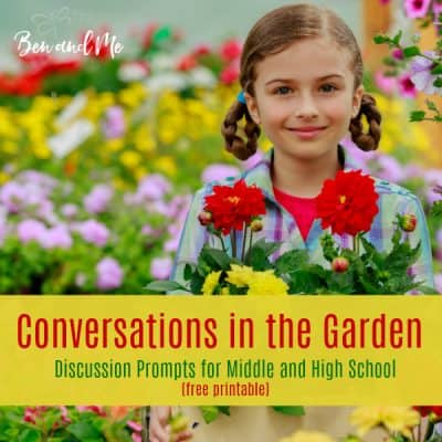 Conversations in the Garden: Discussion Prompts for Middle and High School (free printable)