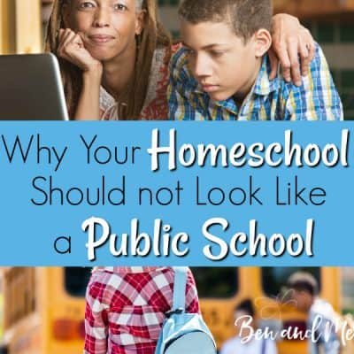 Why Your Homeschool Should Not Look Like a Public School