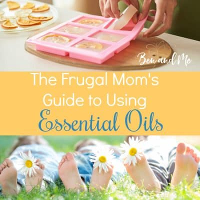 The Frugal Mom's Guide to Using Essential Oils