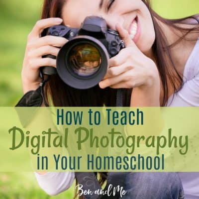 How to Teach Digital Photography in Your Homeschool