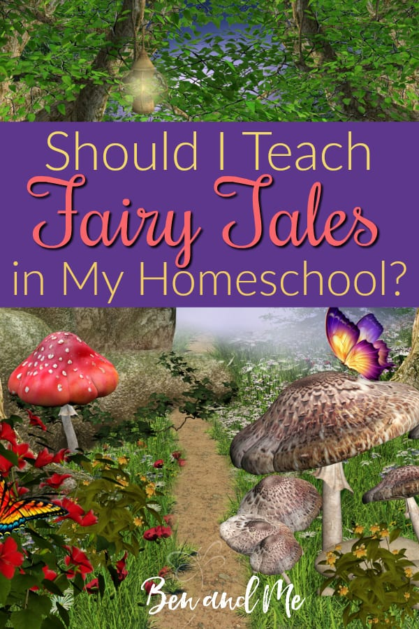 The topic of fairy tales can stir up quite a controversy among homeschooling moms. So what is the answer? Should I teach fairy tales in my homeschool? #homeschool #homeschooling #homeschoolmoms #fairytales #homeschoolliterature