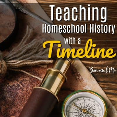 Teaching Homeschool History with a Timeline