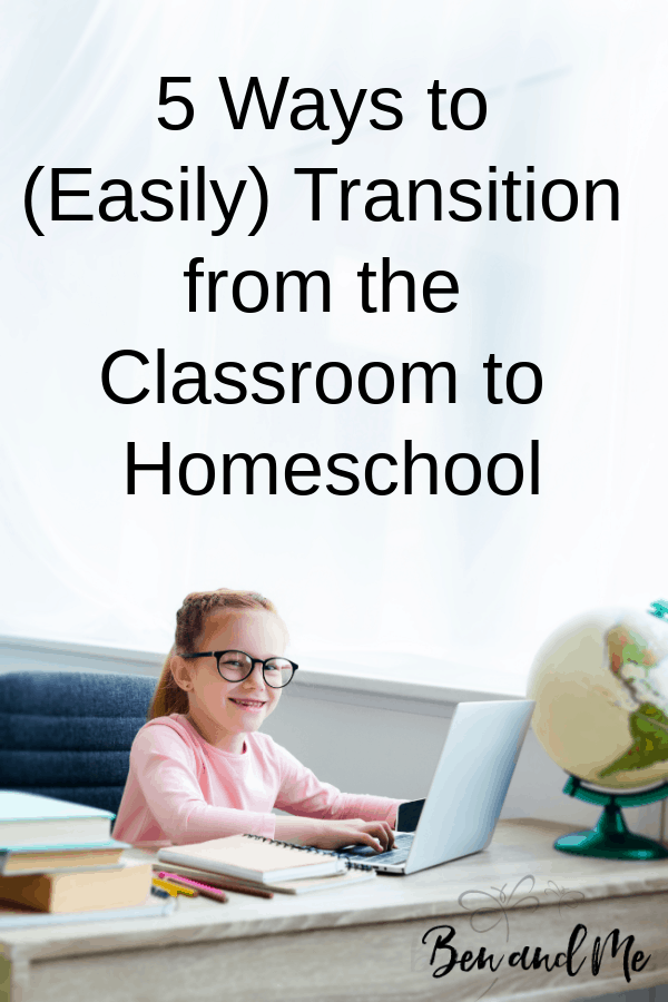 Have you made the decision to homeschool? Here are 5 ways practical and powerful ways to navigate the transition from the classroom to homeschool.  #homeschool #transitiontohomeschool #publicschool #homeschooltips