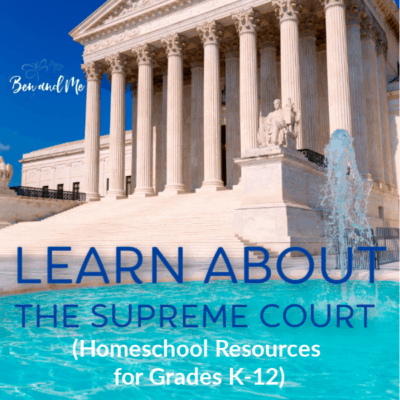Learn About the Supreme Court (Homeschool Resources for Grades K-12)