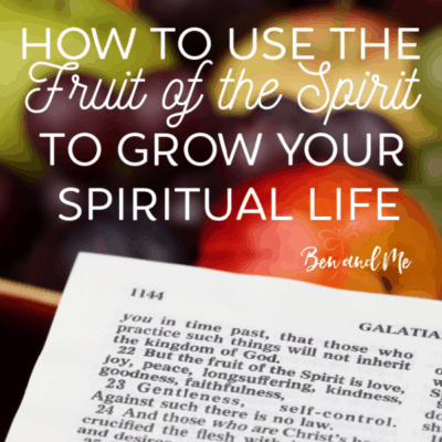 How to Use the Fruit of the Spirit to Grow Your Spiritual Life