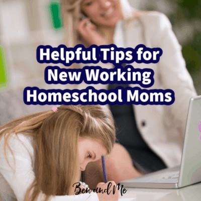 Helpful Tips for New Working Homeschool Moms