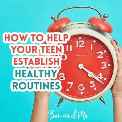 How to Help Your Teen Establish Healthy Routines